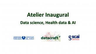 support de présentation de l'atelier inaugural data science sur l'entrepôt de données de santé de l'AP-HP